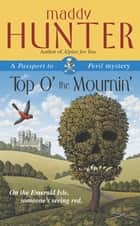 Top O' the Mournin' ebook by Maddy Hunter