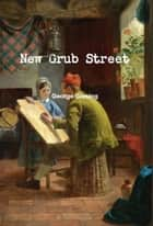New Grub Street ebook by George Gissing