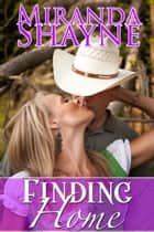 Finding Home ebook by Miranda Shayne