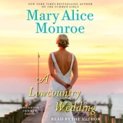 A Lowcountry Wedding audiobook by Mary Alice Monroe