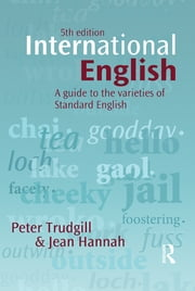 International English - A guide to the varieties of Standard English ebook by Peter Trudgill,Jean Hannah