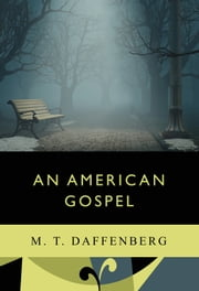 An American Gospel ebook by M.T. Daffenberg
