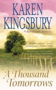 A Thousand Tomorrows ebook by Karen Kingsbury