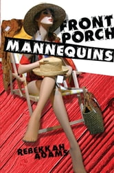 Front Porch Mannequins ebook by Rebekkah Adams
