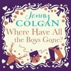 Where Have All the Boys Gone audiobook by Jenny Colgan