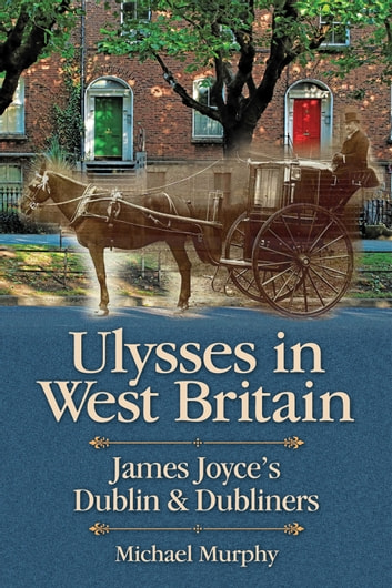 Ulysses In West Britain Ebook By Michael Murphy 9781460008850