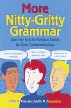 More Nitty-Gritty Grammar ebook by Judith Pinkerton Josephson,Edith Hope Fine