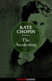 The Awakening (Diversion Classics) ebook by Kate Chopin