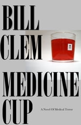 Medicine Cup ebook by Bill Clem