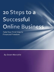 20 Steps to a Successful Online Business ebook by Dawn Marcotte
