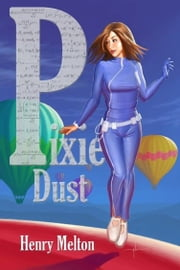 Pixie Dust ebook by Henry Melton