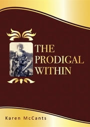 The Prodigal Within ebook by Karen Hicks McCants