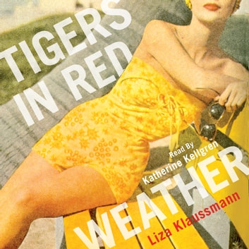 Tigers in Red Weather - A Richard and Judy Book Club Selection audiobook by Liza Klaussmann