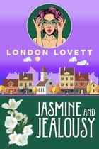Jasmine and Jealousy ebook by London Lovett