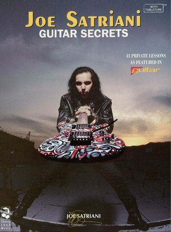 Joe Satriani - Guitar Secrets (Music Instruction) ebook by Joe Satriani