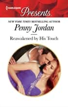 Reawakened by His Touch ebook by Penny Jordan