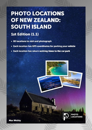 Photo Locations of New Zealand: South Island 1st Edition (1.1) ebook by Max Webby