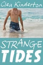 Strange Tides ebook by Clea Kinderton