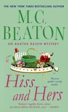 Hiss and Hers - An Agatha Raisin Mystery ebook by M. C. Beaton