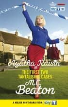 Agatha Raisin and the First Two Tantalising Cases - The Quiche of Death & The Vicious Vet ebook by M.C. Beaton