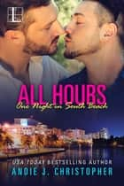 All Hours ebook by Andie J. Christopher