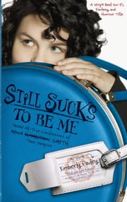 Still Sucks to Be Me - The All-true Confessions of Mina Smith, Teen Vampire ebook by Kimberly Pauley