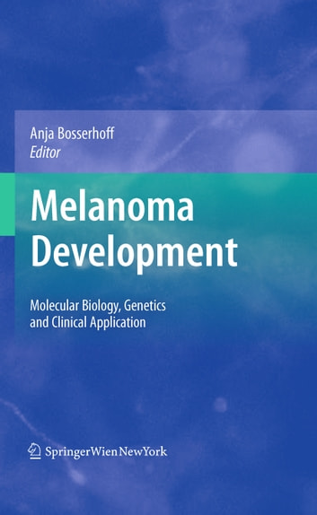 Melanoma Development - Molecular Biology, Genetics and Clinical Application ebook by