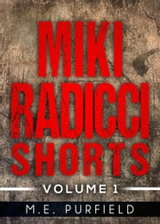 Miki Radicci Shorts - Miki Radicci ebook by M.E. Purfield
