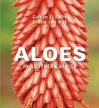 Aloes in Southern Africa ebook by Gideon Smith
