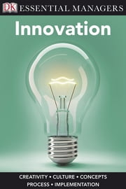 DK Essential Managers: Innovation ebook by DK Publishing