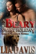 A Beary Sweet Holiday - Bears of Blackrock, #3 ebook by Lia Davis