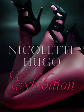 Exhibition: Unchained Vice ebook by Nicolette Hugo