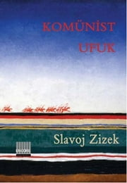 Komünist Ufuk ebook by Slavoj Zizek