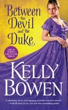 Between the Devil and the Duke ebook by Kelly Bowen