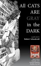 All Cats are Gray in the Dark ebook by Robert Schoolcraft