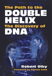 The Path to the Double Helix ebook by Robert Olby