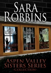 The Aspen Valley Sisters Series Collection (Book 1-3) ebook by Sara Robbins