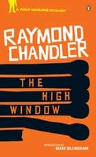 The High Window ebook by Raymond Chandler, Mark Billingham