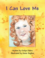 I Can Love Me ebook by Evelyn Kahrs
