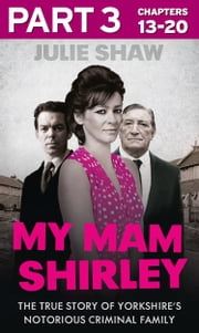 My Mam Shirley - Part 3 of 3 (Tales of the Notorious Hudson Family, Book 3) ebook by Julie Shaw