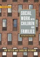 Social Work with Children and Families ebook by Ian Butler,Caroline Hickman