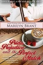 Pride, Prejudice and the Perfect Match ebook by Marilyn Brant