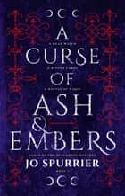 A Curse of Ash and Embers ebook by Jo Spurrier
