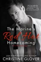 The Marine's Red Hot Homecoming ebook by Christine Glover