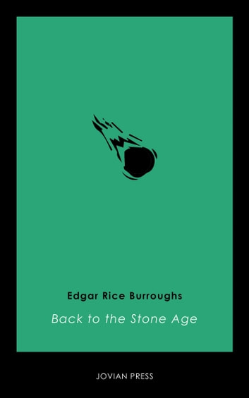 Back to the Stone Age ebooks by Edgar Rice Burroughs