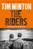 The Riders ebook by Tim Winton