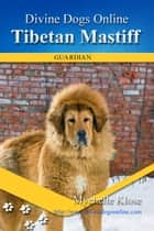 Tibetan Mastiff ebook by Mychelle Klose