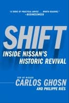 Shift - Inside Nissan's Historic Revival ebook by Carlos Ghosn