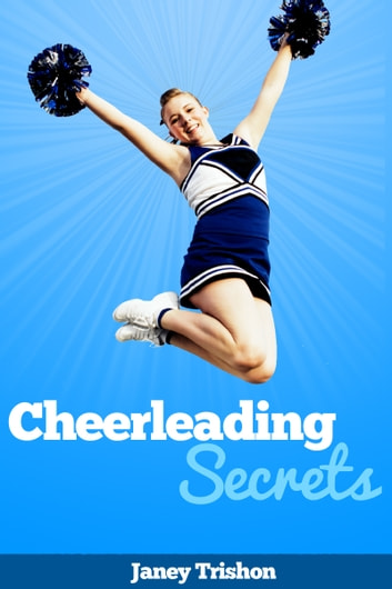 Cheerleading Secrets ebook by Janey Trishon