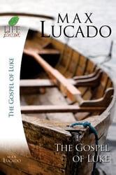 The Gospel of Luke ebook by Max Lucado